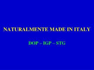 NATURALMENTE MADE IN ITALY