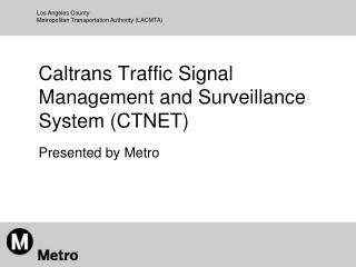 Caltrans Traffic Signal Management and Surveillance System (CTNET)