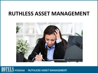 RUTHLESS ASSET MANAGEMENT