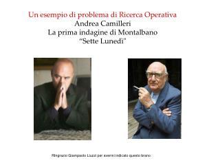 Un esempio di problema di Ricerca Operativa Andrea Camilleri La prima indagine di Montalbano