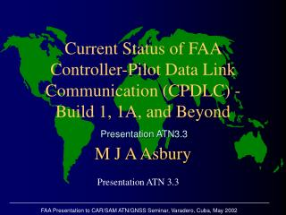 Current Status of FAA Controller-Pilot Data Link Communication (CPDLC) - Build 1, 1A, and Beyond
