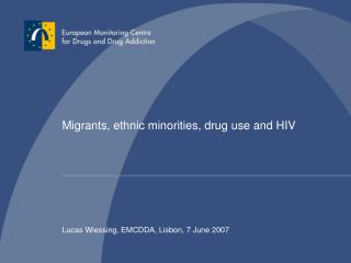Migrants, ethnic minorities, drug use and HIV