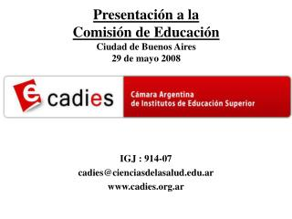 Presentación a la  Comisión de Educación  Ciudad de Buenos Aires 29 de mayo 2008