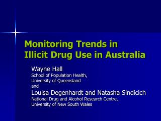 Monitoring Trends in  Illicit Drug Use in Australia