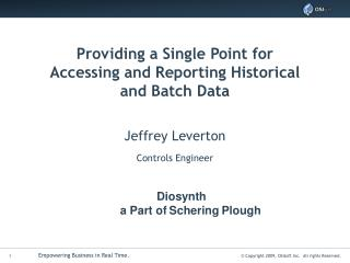 Providing a Single Point for Accessing and Reporting Historical and Batch Data