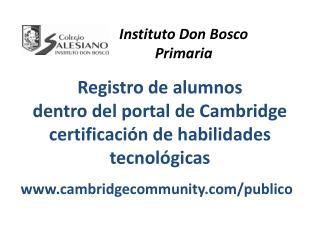 Registro de alumnos  dentro del portal de Cambridge certificación de habilidades tecnológicas