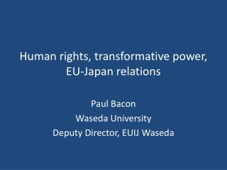 Human rights, transformative power, EU-Japan relations