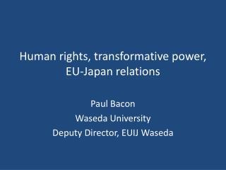 Human rights, transformative power, EU-Japan relations