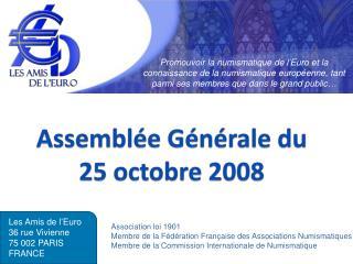 Assemblée Générale du 25 octobre 2008