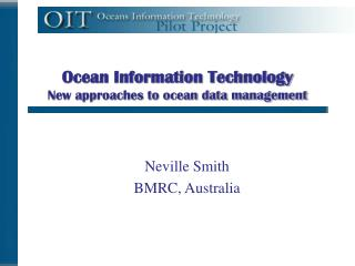 Ocean Information Technology New approaches to ocean data management
