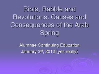 Riots, Rabble and Revolutions: Causes and Consequences of the Arab Spring