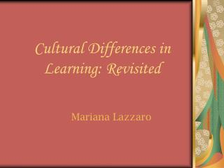 Cultural Differences in Learning: Revisited