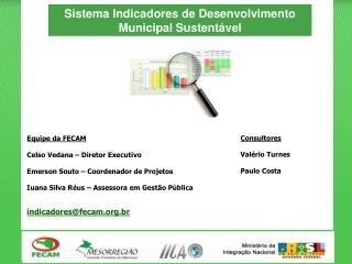 Sistema Indicadores de Desenvolvimento Municipal Sustent�vel