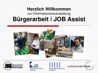 Herzlich Willkommen zur Informationsveranstaltung  Bürgerarbeit  I  JOB Assist