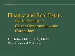Finance and Real Estate   	Skills, Employers,  Career Opportunities, and Curriculum