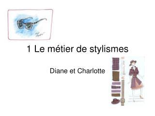 1 Le métier de stylismes