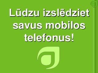 Lūdzu izslēdziet  savus mobilos telefonus!