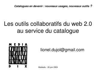 Les outils collaboratifs du web 2.0  au service du catalogue