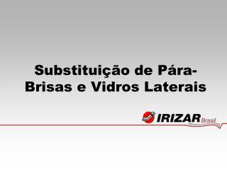 Substituição de Pára-Brisas e Vidros Laterais