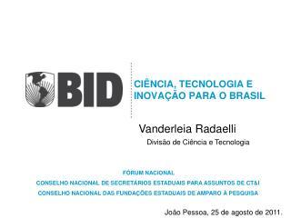CIÊNCIA, TECNOLOGIA E INOVAÇÃO PARA O BRASIL