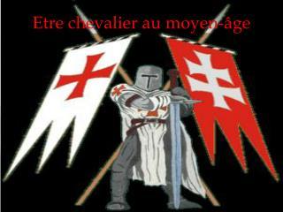 Etre chevalier au moyen-âge