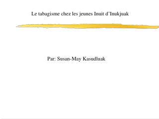 Le tabagisme chez les jeunes Inuit d�Inukjuak