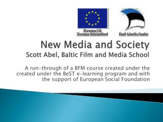 New Media and Society Scott Abel, Baltic Film and Media School