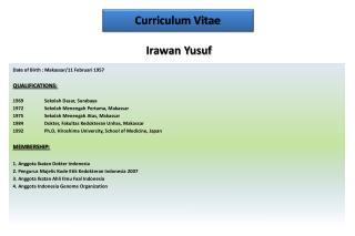 Date  of Birth : Makassar/11  Februari  1957 QUALIFICATIONS: 1969 Sekolah Dasar , Surabaya