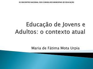 Educa��o de Jovens e Adultos: o contexto atual