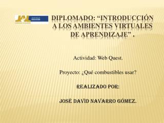 """Diplomado: """"Introducción a los Ambientes Virtuales de Aprendizaje""""  ."""