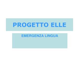 PROGETTO ELLE