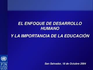 EL ENFOQUE DE DESARROLLO HUMANO Y LA IMPORTANCIA DE LA EDUCACIÓN