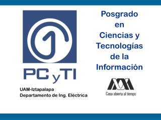 Posgrado en  Ciencias y  Tecnolog�as  de la  Informaci�n