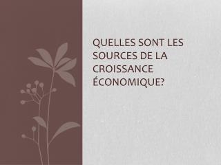 Quelles sont les sources de la croissance �conomique?
