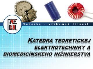 Katedra teoretickej elektrotechniky a biomedicínskeho inžinierstva