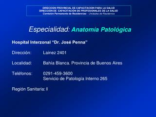 Especialidad : Anatomía Patológica