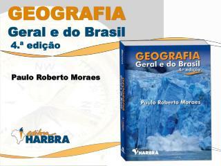 GEOGRAFIA Geral e do Brasil  4.ª edição