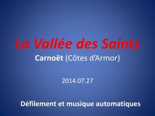 La Vallée des Saints Carnoët  (Côtes d'Armor)