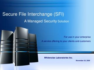 Secure File Interchange (SFI)