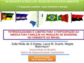 João Nildo de S.Vianna,  Laura M. Duarte, Magda Wehrmann* Universidade de Brasília