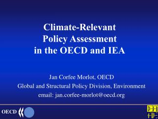 Climate-Relevant  Policy Assessment  in the OECD and IEA