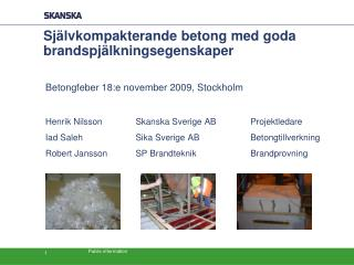 Sj�lvkompakterande betong med goda brandspj�lkningsegenskaper