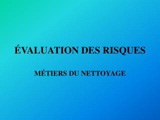 VALUATION DES RISQUES