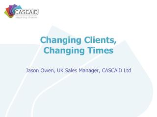 Changing Clients,  Changing Times