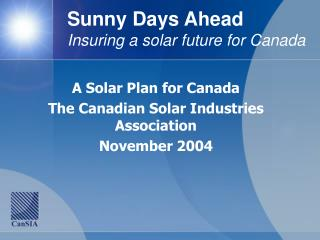 Sunny Days Ahead Insuring a solar future for Canada