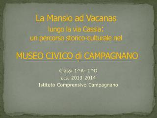 Classi 1^A- 1^D a.s. 2013-2014 Istituto Comprensivo Campagnano