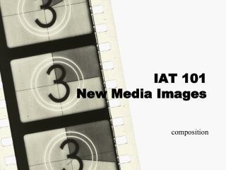 IAT 101 New Media Images