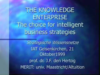 THE KNOWLEDGE ENTERPRISE The choice for intelligent business strategies