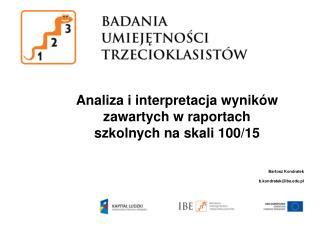 Analiza  i interpretacja wyników zawartych w raportach szkolnych na skali 100/15