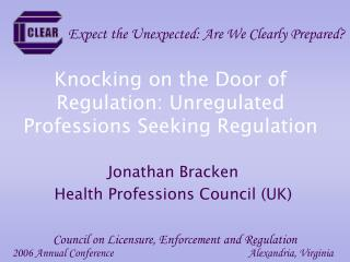 Knocking on the Door of Regulation: Unregulated Professions Seeking Regulation